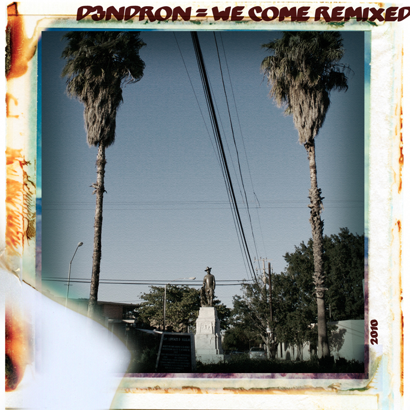 We Come Remixed - d3NdRON